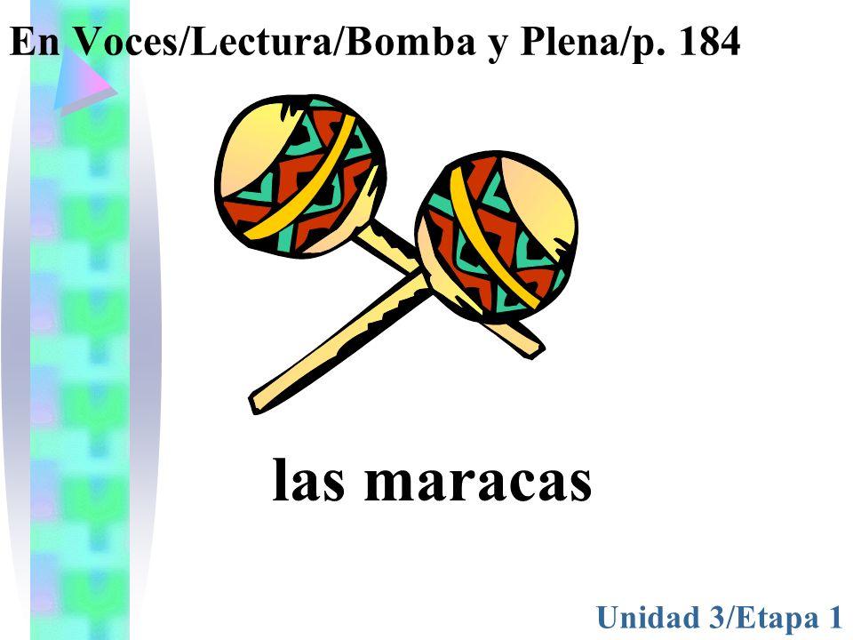 En Voces/Lectura/Bomba y Plena/p. 184 Unidad 3/Etapa 1 las maracas