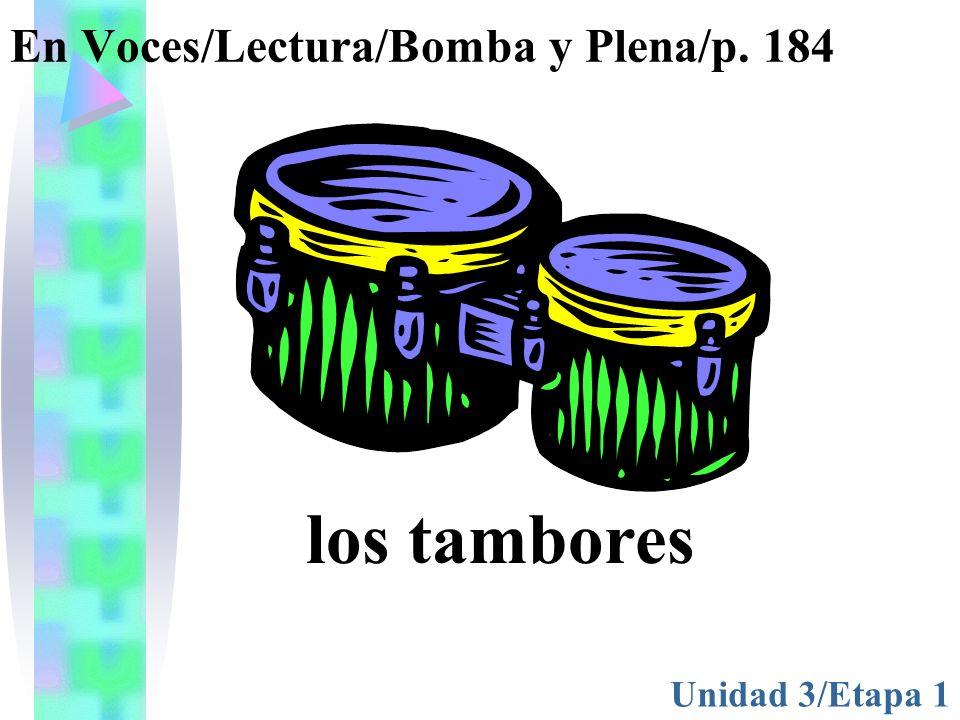 En Voces/Lectura/Bomba y Plena/p. 184 Unidad 3/Etapa 1 los tambores