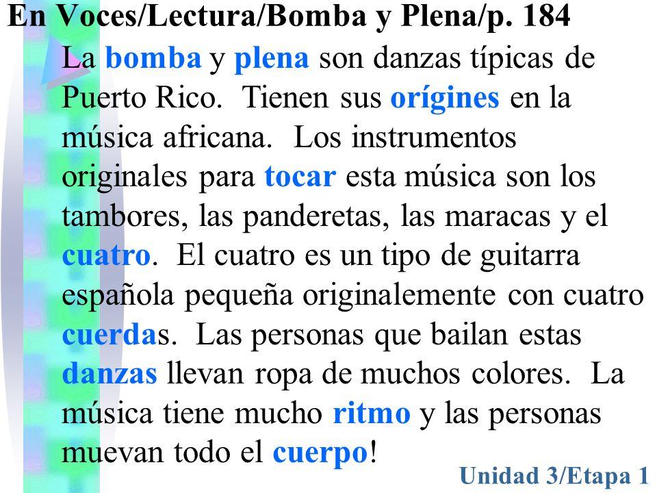 En Voces/Lectura/Bomba y Plena/p.184 Unidad 3/Etapa 1 1.¿Cuándo es el concierto.