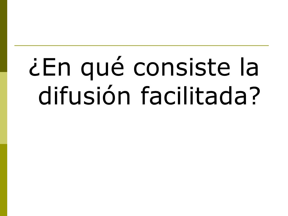 ¿En qué consiste la difusión facilitada?