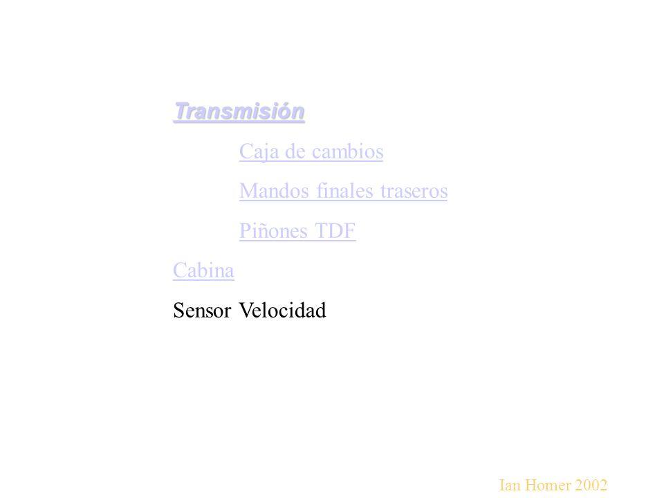 Transmisión Caja de cambios Mandos finales traseros Piñones TDF Cabina Sensor Velocidad Ian Homer 2002