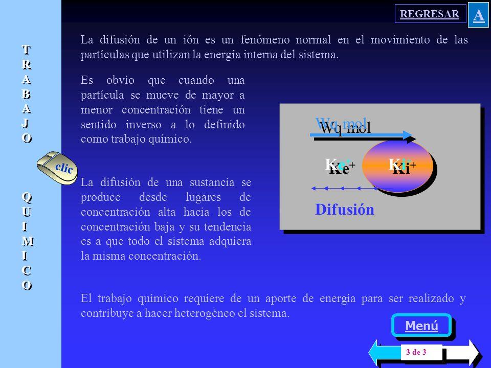 Ke+Ke+ Ke+Ke+ Ki+Ki+ Ki+Ki+ El trabajo químico (Wq) se puede cuantificar por la ecuación que contiene la constante general de los gases ( R ) la tempe