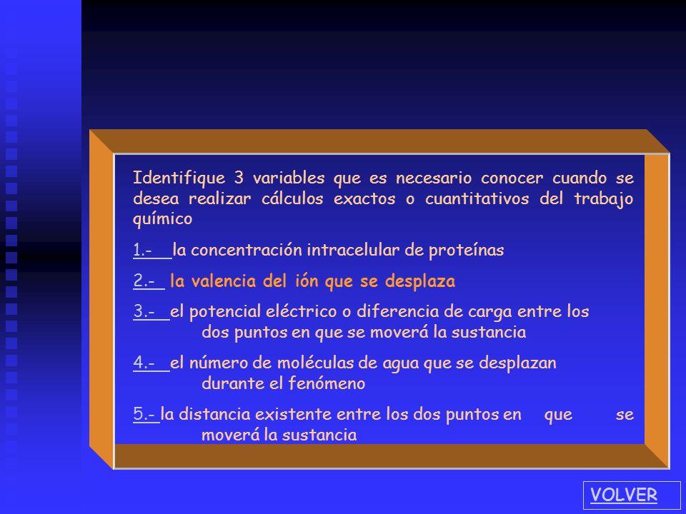 Identifique 2 variables que es necesario conocer cuando se desea realizar cálculos exactos o cuantitativos del trabajo eléctrico 1.- la concentración