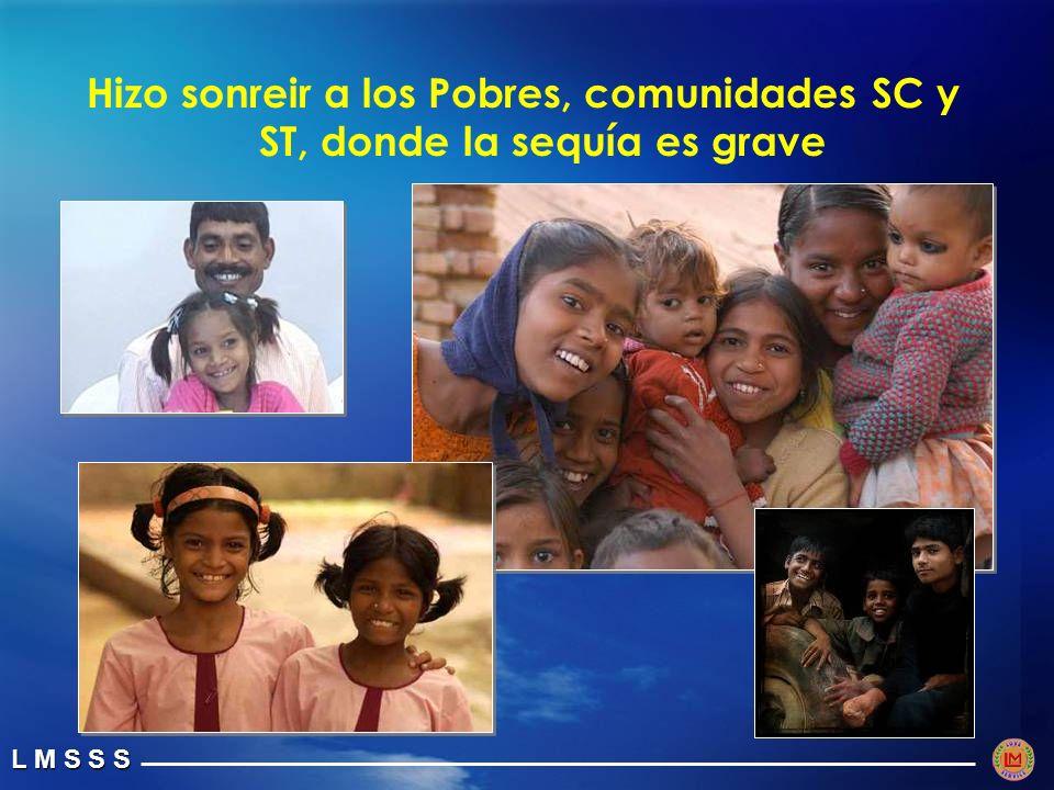 L M S S S Hizo sonreir a los Pobres, comunidades SC y ST, donde la sequía es grave