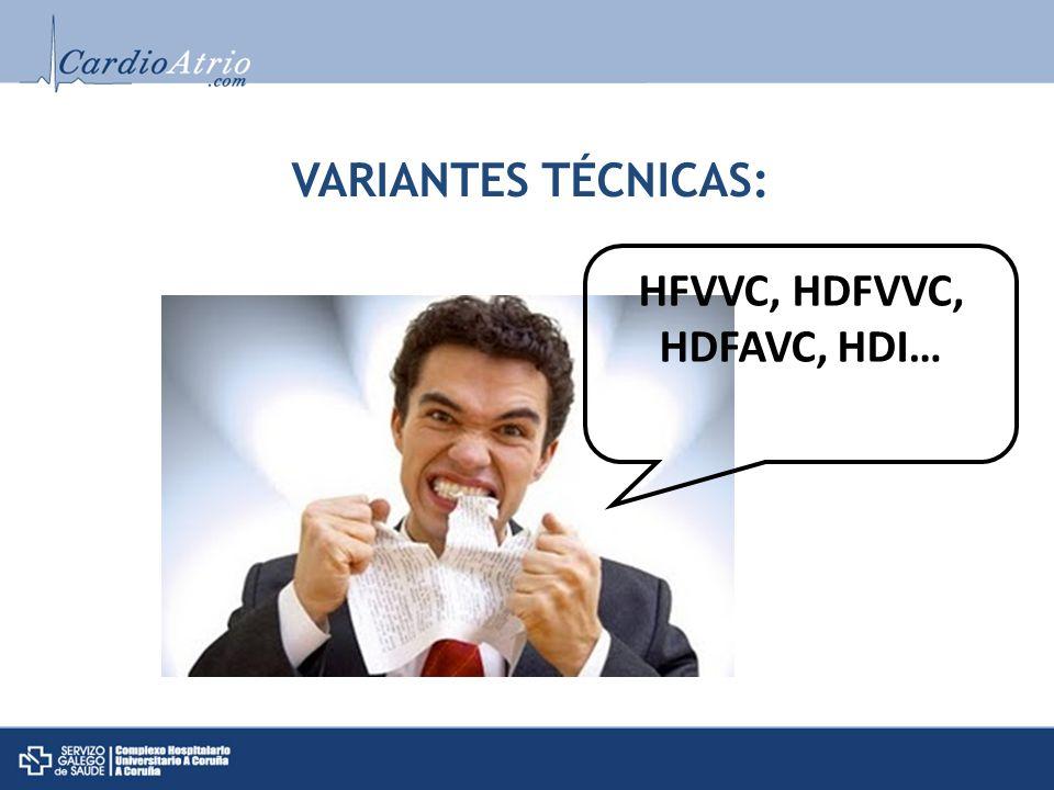 VARIANTES TÉCNICAS: HFVVC, HDFVVC, HDFAVC, HDI…