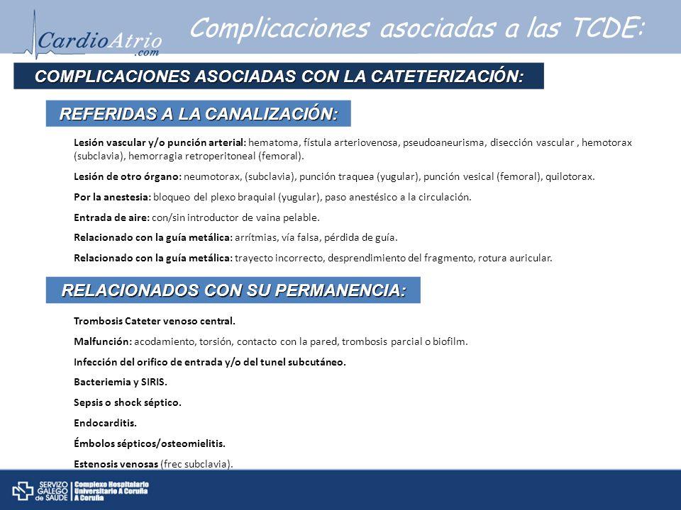 Complicaciones asociadas a las TCDE: COMPLICACIONES ASOCIADAS CON LA CATETERIZACI Ó N: REFERIDAS A LA CANALIZACI Ó N: Lesión vascular y/o punción arte