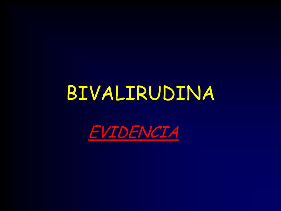 BIVALIRUDINA EVIDENCIA