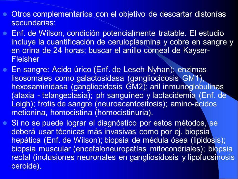Neuroimagen: TAC y RNM suele ser normal en las distonías idiopáticas. En el estudio de las distonías sintomáticas, en las que habitualmente hay anomal