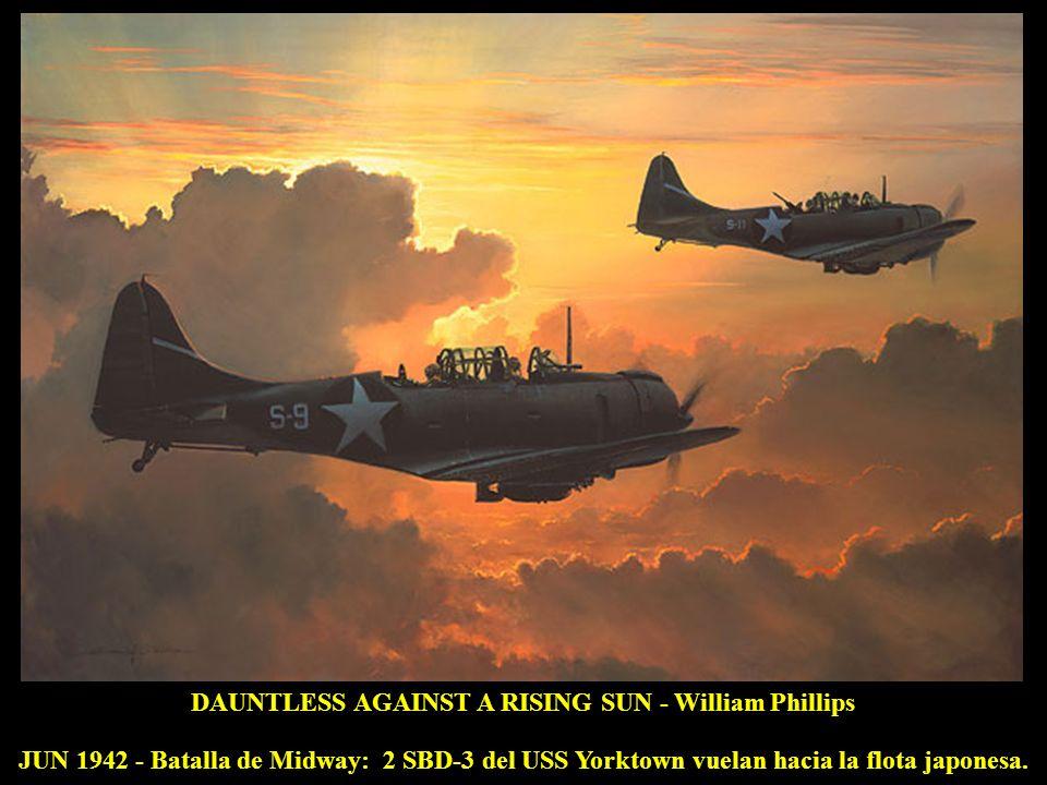 DAUNTLESS AGAINST A RISING SUN - William Phillips JUN 1942 - Batalla de Midway: 2 SBD-3 del USS Yorktown vuelan hacia la flota japonesa.