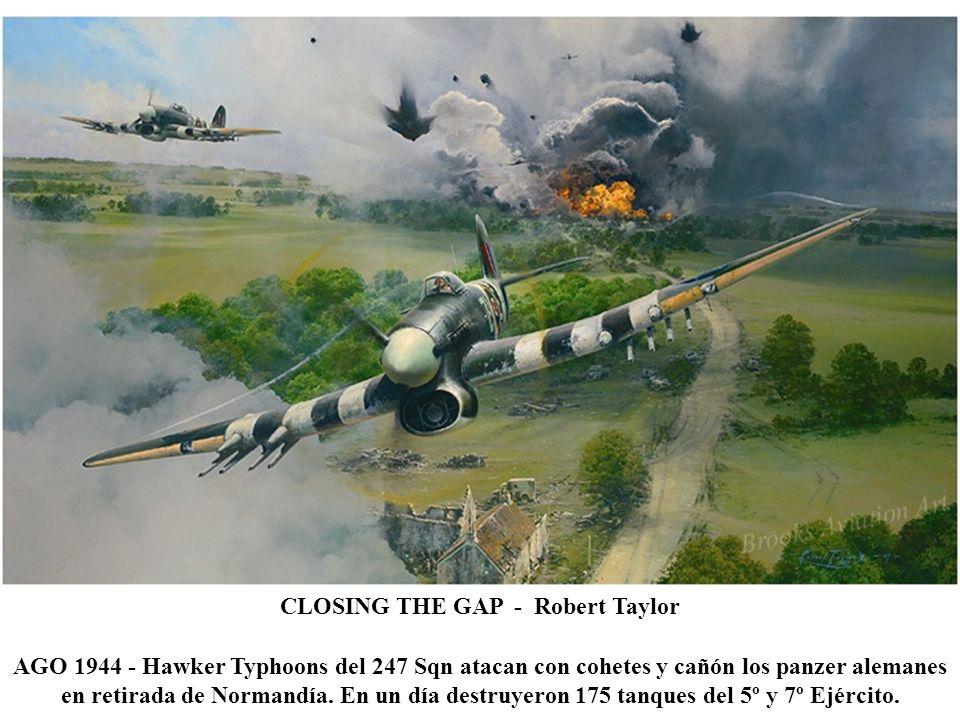 CLOSING THE GAP - Robert Taylor AGO 1944 - Hawker Typhoons del 247 Sqn atacan con cohetes y cañón los panzer alemanes en retirada de Normandía.