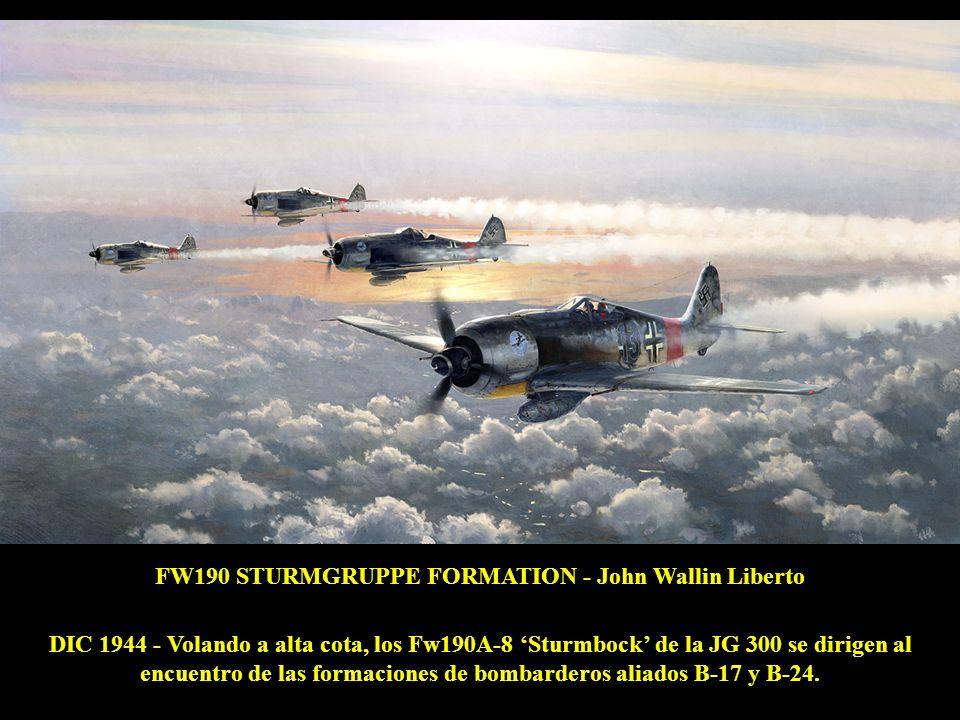 FW190 STURMGRUPPE FORMATION - John Wallin Liberto DIC 1944 - Volando a alta cota, los Fw190A-8 Sturmbock de la JG 300 se dirigen al encuentro de las formaciones de bombarderos aliados B-17 y B-24.
