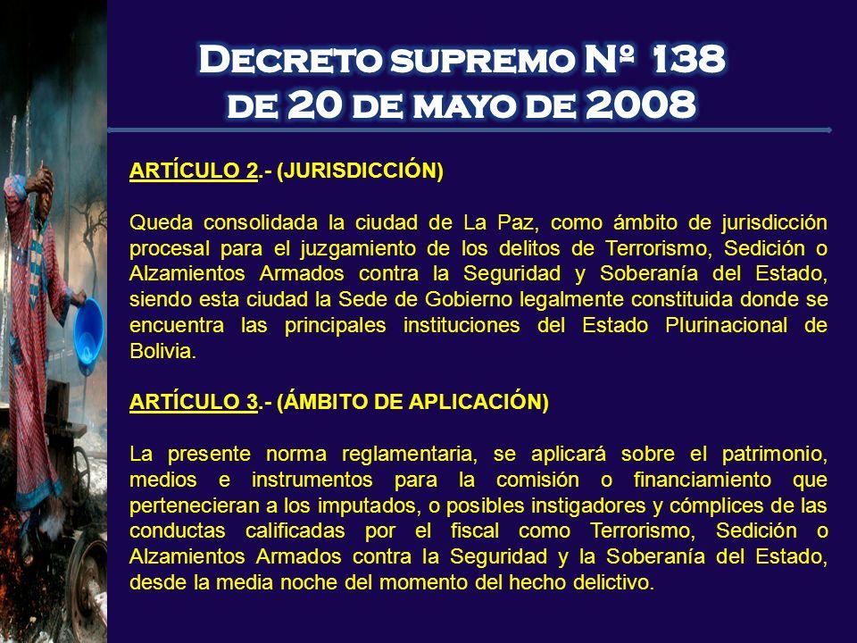 ARTÍCULO 2.- (JURISDICCIÓN) Queda consolidada la ciudad de La Paz, como ámbito de jurisdicción procesal para el juzgamiento de los delitos de Terroris