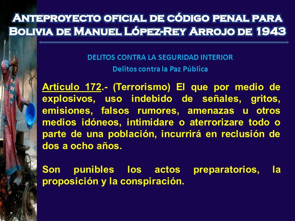 DELITOS CONTRA LA SEGURIDAD INTERIOR Delitos contra la Paz Pública Artículo 172.- (Terrorismo) Artículo 172.- (Terrorismo) El que por medio de explosi
