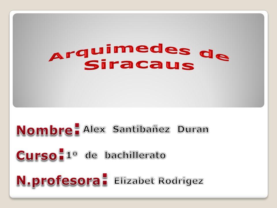 Arquímedes fue el matemático más grande de su época.