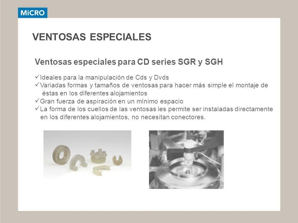 VENTOSAS ESPECIALES Ventosas especiales para CD series SGR y SGH Ideales para la manipulación de Cds y Dvds Variadas formas y tamaños de ventosas para