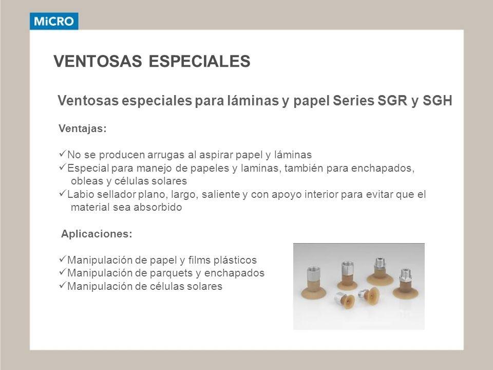 VENTOSAS ESPECIALES Ventajas: No se producen arrugas al aspirar papel y láminas Especial para manejo de papeles y laminas, también para enchapados, ob