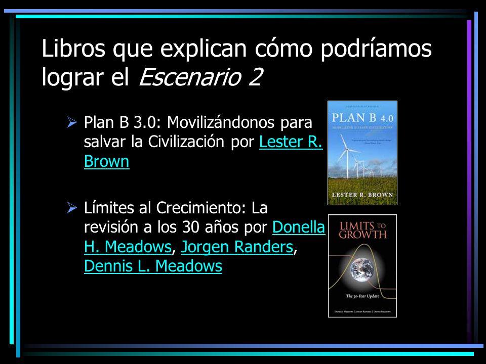 Libros que explican cómo podríamos lograr el Escenario 2 Plan B 3.0: Movilizándonos para salvar la Civilización por Lester R.