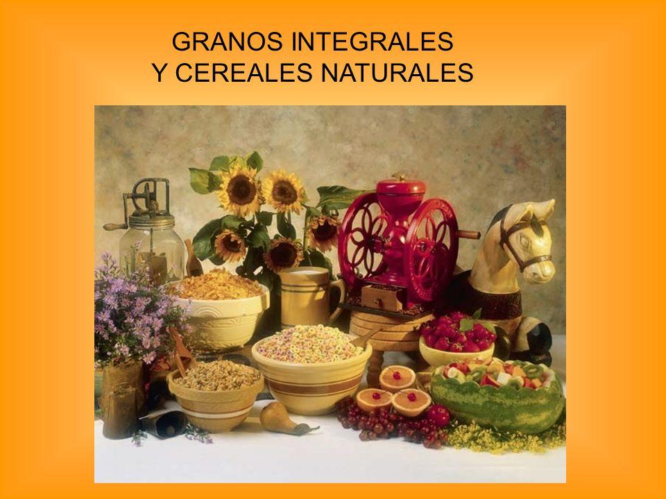 GRANOS INTEGRALES Y CEREALES NATURALES