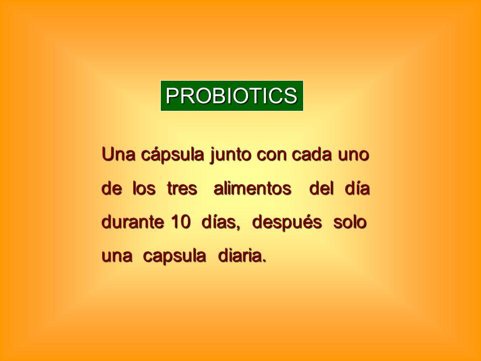 PROBIOTICS Una cápsula junto con cada uno de los tres alimentos del día durante 10 días, después solo una capsula diaria.