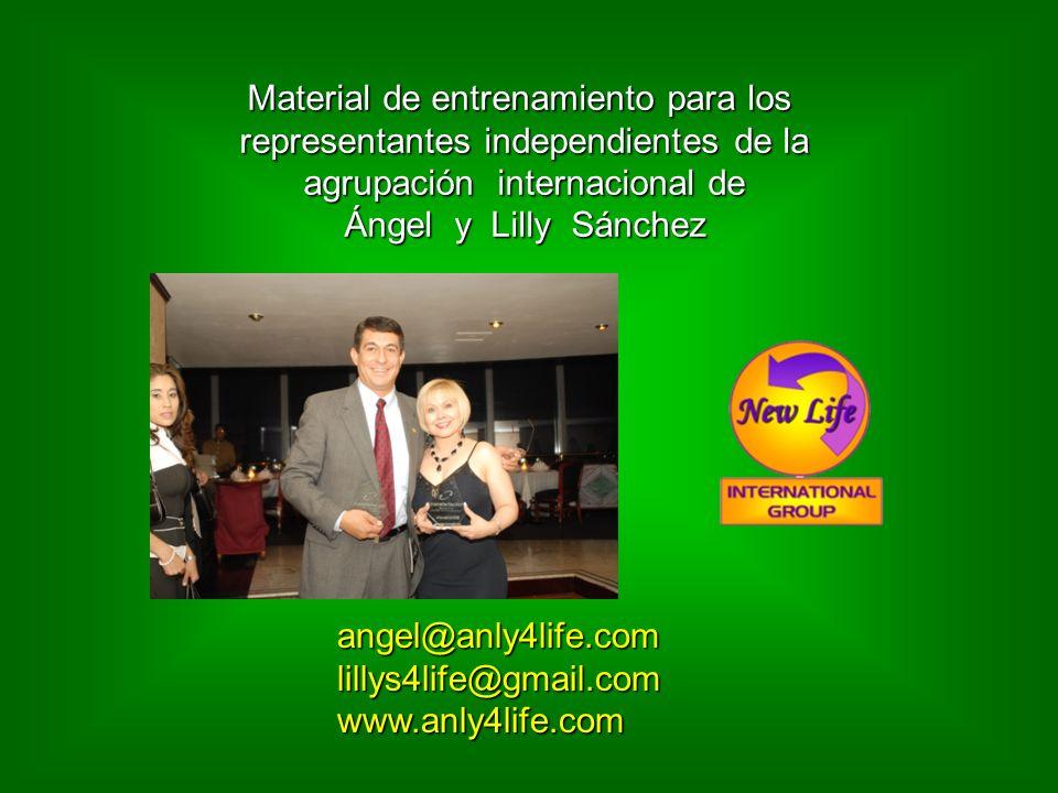 Material de entrenamiento para los representantes independientes de la agrupación internacional de Ángel y Lilly Sánchez angel@anly4life.comlillys4lif