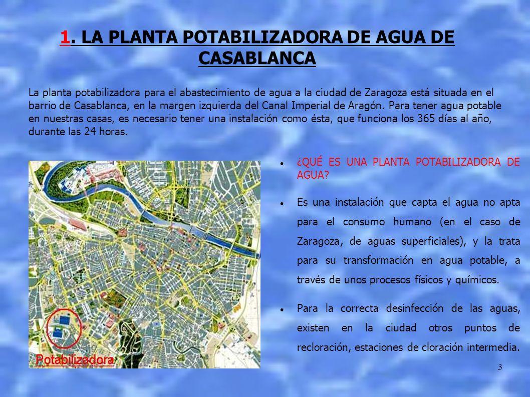 3 La planta potabilizadora para el abastecimiento de agua a la ciudad de Zaragoza está situada en el barrio de Casablanca, en la margen izquierda del Canal Imperial de Aragón.