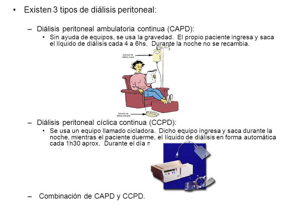 Existen 3 tipos de diálisis peritoneal: –Diálisis peritoneal ambulatoria continua (CAPD): Sin ayuda de equipos, se usa la gravedad. El propio paciente