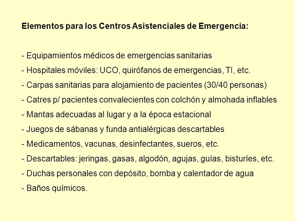 Elementos para los Centros Asistenciales de Emergencia: - Equipamientos médicos de emergencias sanitarias - Hospitales móviles: UCO, quirófanos de eme