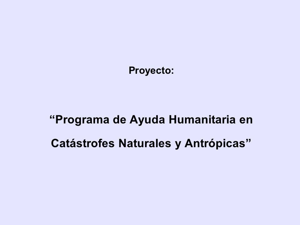 Proyecto: Programa de Ayuda Humanitaria en Catástrofes Naturales y Antrópicas