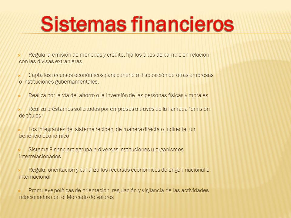 Regula la emisión de monedas y crédito, fija los tipos de cambio en relación con las divisas extranjeras.