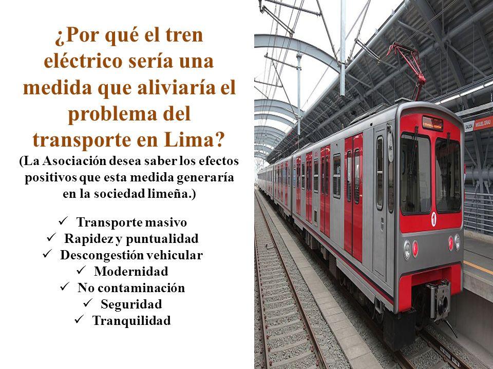 ¿Por qué el tren eléctrico sería una medida que aliviaría el problema del transporte en Lima? (La Asociación desea saber los efectos positivos que est