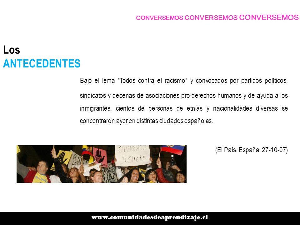 Los ANTECEDENTES Bajo el lema Todos contra el racismo y convocados por partidos políticos, sindicatos y decenas de asociaciones pro-derechos humanos y de ayuda a los inmigrantes, cientos de personas de etnias y nacionalidades diversas se concentraron ayer en distintas ciudades españolas.