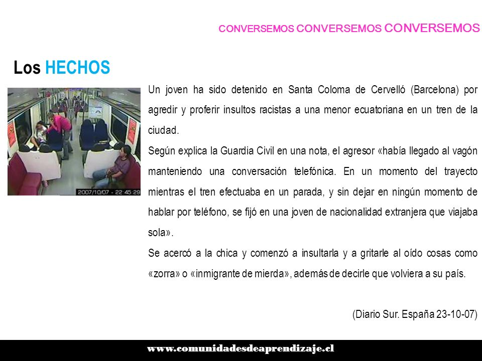 Los HECHOS Un joven ha sido detenido en Santa Coloma de Cervelló (Barcelona) por agredir y proferir insultos racistas a una menor ecuatoriana en un tren de la ciudad.