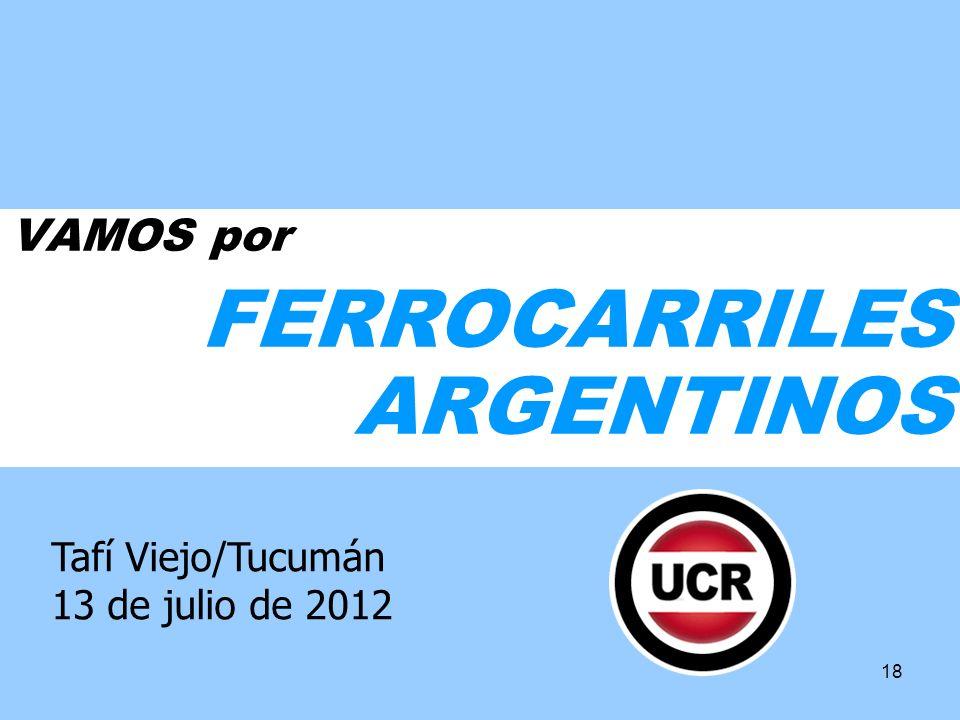 18 VAMOS por FERROCARRILES ARGENTINOS Tafí Viejo/Tucumán 13 de julio de 2012