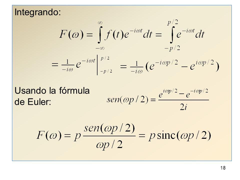 Integrando: Usando la fórmula de Euler: 18