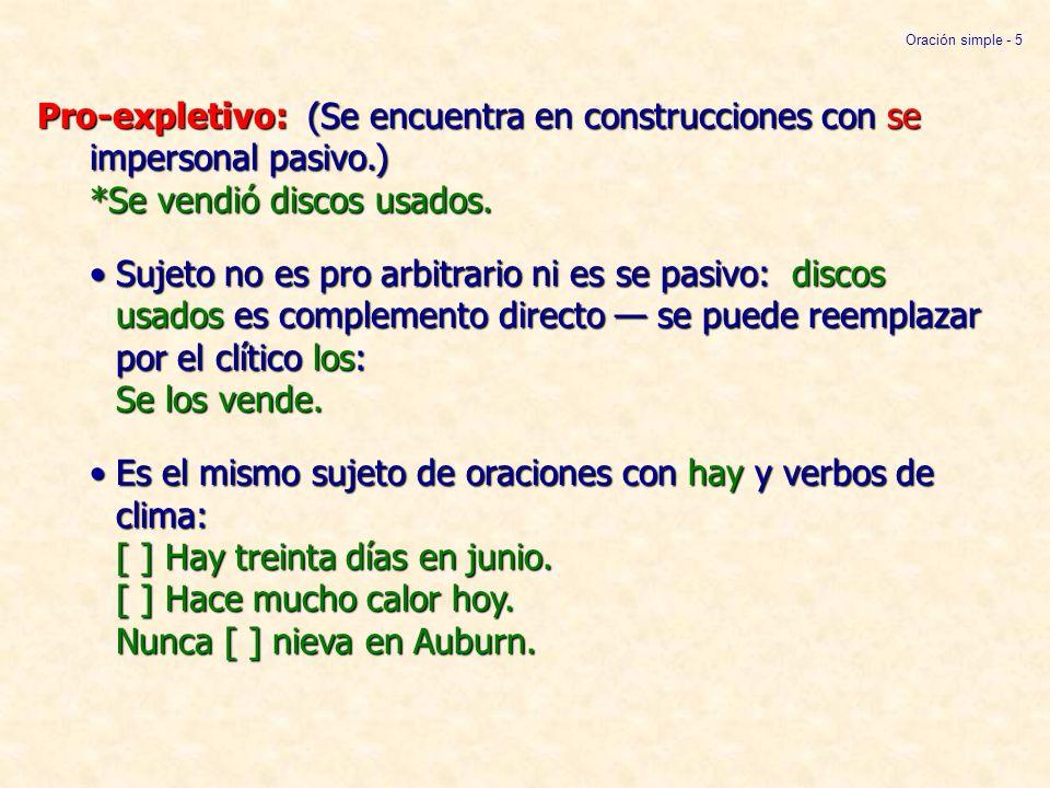 Oración simple - 26 En el pasado, de las siguientes maneras: 1) Condicional perfecto: Habría estudiado anoche, pero no me dio la gana.