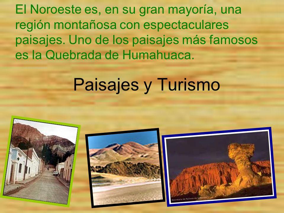 Paisajes y Turismo El Noroeste es, en su gran mayoría, una región montañosa con espectaculares paisajes. Uno de los paisajes más famosos es la Quebrad