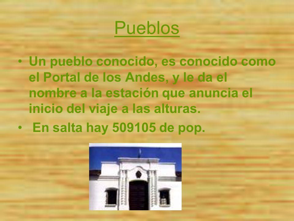Pueblos Un pueblo conocido, es conocido como el Portal de los Andes, y le da el nombre a la estación que anuncia el inicio del viaje a las alturas. En