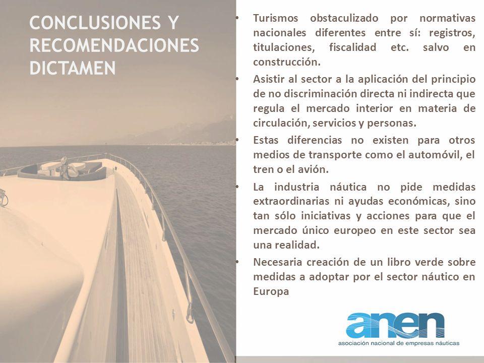 CONCLUSIONES Y RECOMENDACIONES DICTAMEN Turismos obstaculizado por normativas nacionales diferentes entre sí: registros, titulaciones, fiscalidad etc.
