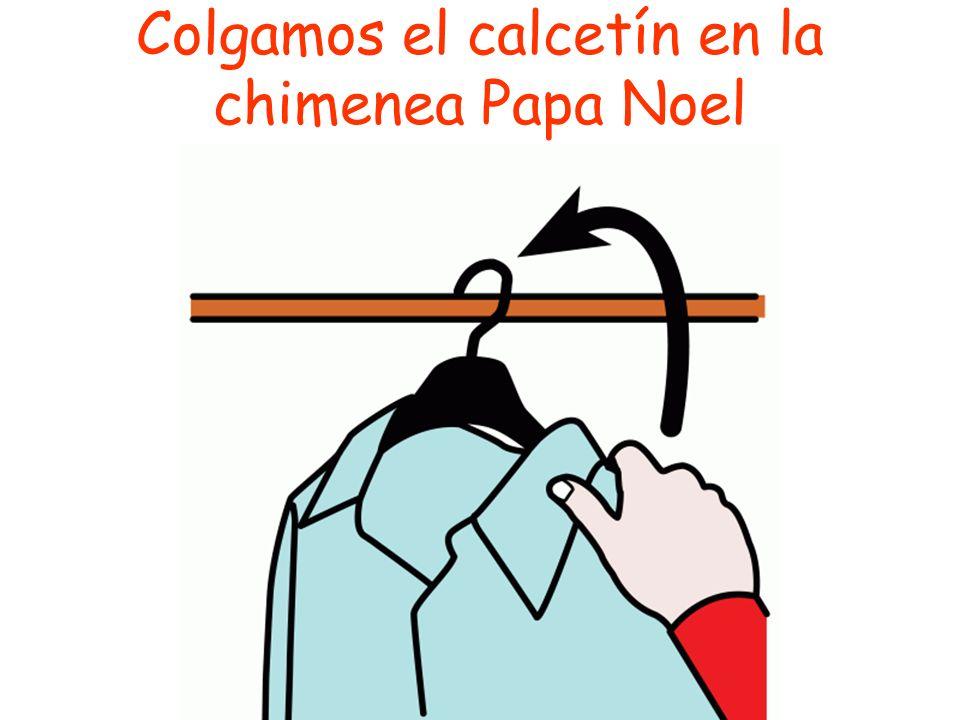Colgamos el calcetín en la chimenea Papa Noel