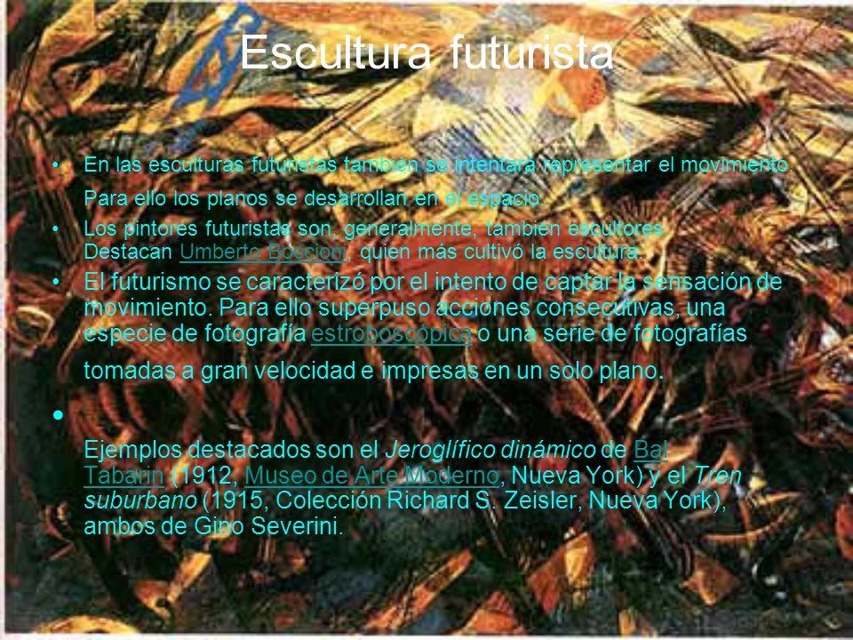 Escultura futurista En las esculturas futuristas también se intentará representar el movimiento.