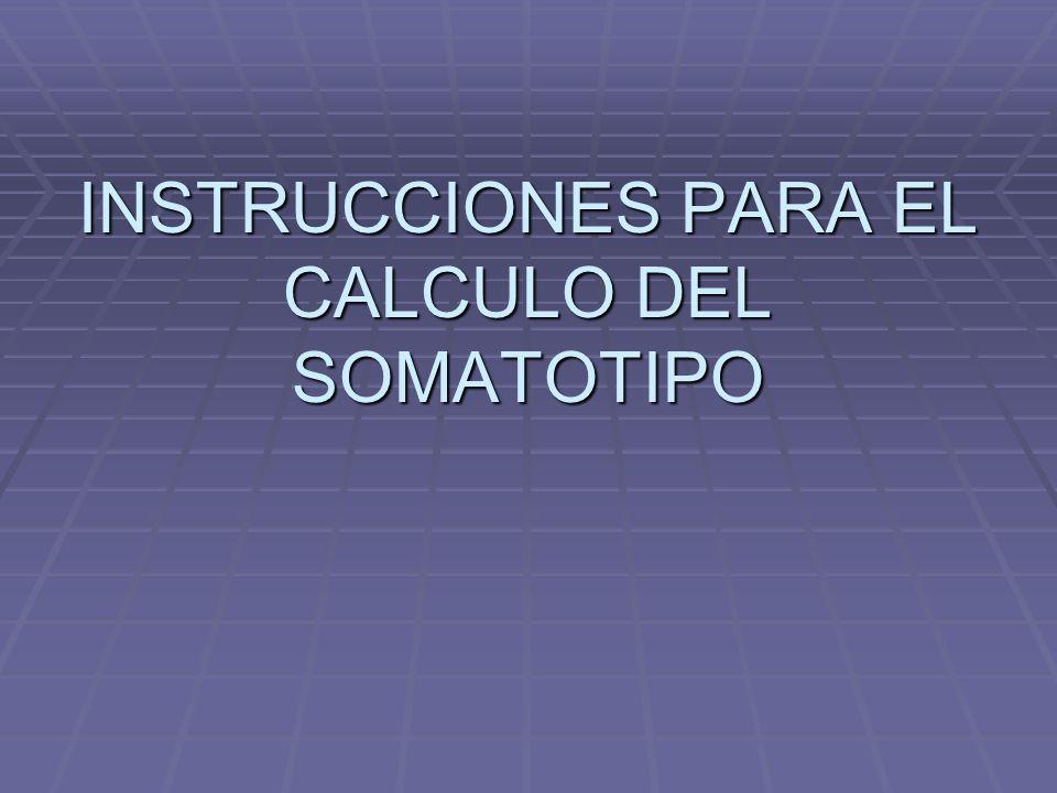 PRIMER COMPONENTE (ENDOMORFIA) 1.-Registre medidas de cada uno de los piegues cutaneos en sus respectivos casilleros.