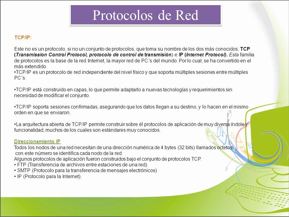 Protocolos de Red TCP/IP: Este no es un protocolo, si no un conjunto de protocolos, que toma su nombre de los dos más conocidos: TCP (Transmission Con
