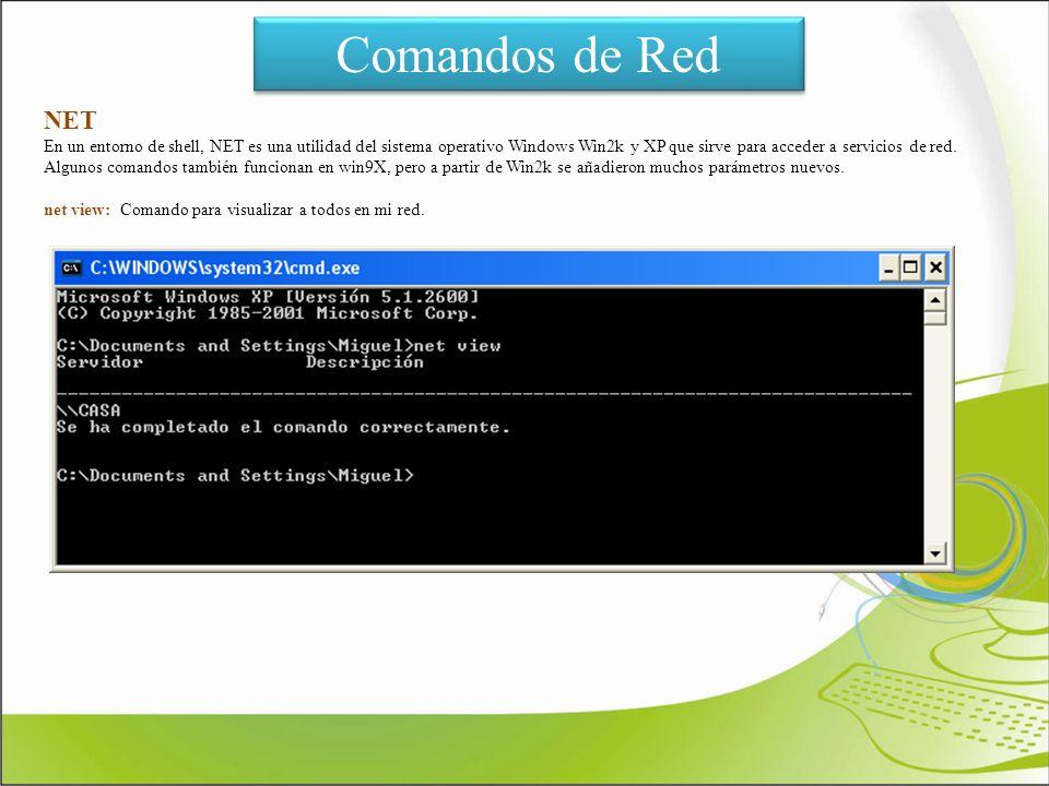Comandos de Red NET En un entorno de shell, NET es una utilidad del sistema operativo Windows Win2k y XP que sirve para acceder a servicios de red. Al