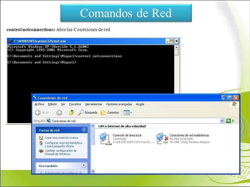 Comandos de Red control netconnections: Abre las Conexiones de red