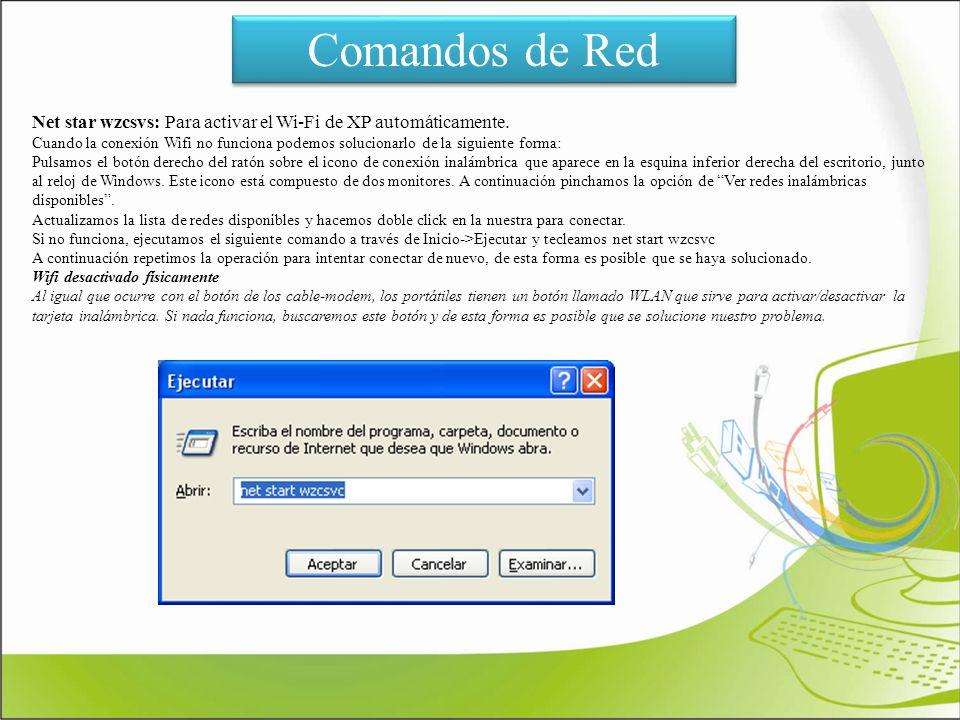 Comandos de Red Net star wzcsvs: Para activar el Wi-Fi de XP automáticamente. Cuando la conexión Wifi no funciona podemos solucionarlo de la siguiente