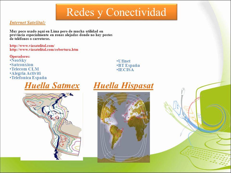 Redes y Conectividad Internet Satelital: Muy poco usado aquí en Lima pero de mucha utilidad en provincia especialmente en zonas alejadas donde no hay