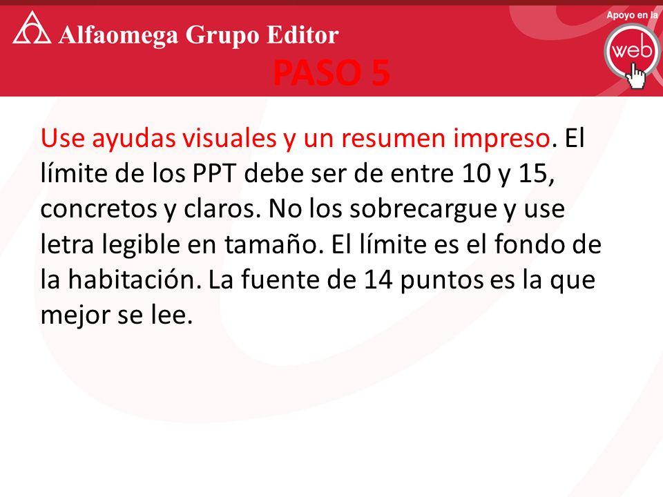 PASO 5 Use ayudas visuales y un resumen impreso.
