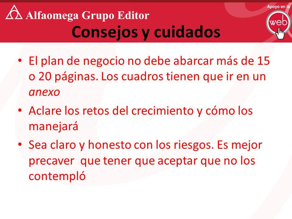 Consejos y cuidados El plan de negocio no debe abarcar más de 15 o 20 páginas.