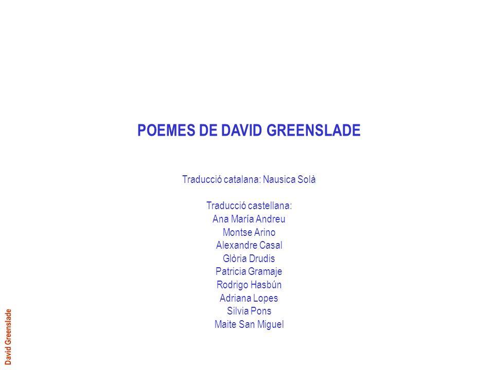 David Greenslade SENTIMENTAL Hi ha qui li costa de ser sentimental respecte lamoníac humà però jo ho sóc.