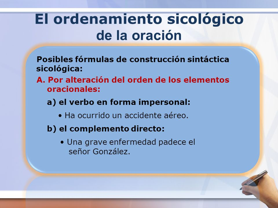 Construcción sintáctica c) el complemento indirecto: A los niños estuvo dedicada la actuación de los payasos.